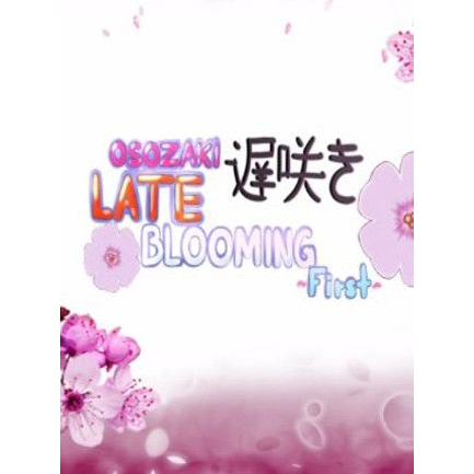 Osozaki 遅咲き Late Blooming - First