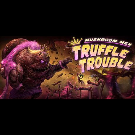 Mushroom Men: Truffle Trouble