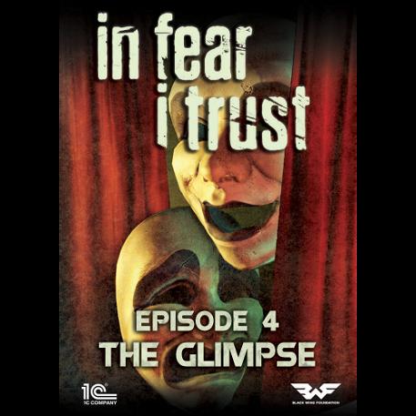 In Fear I Trust - Episode 4: The Glimpse