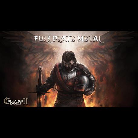 Crusader Kings II - Full Plate Metal