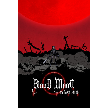 Blood Moon: The Last Stand