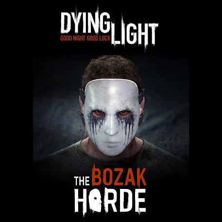 Dying Light - The Bozak Horde