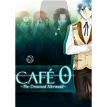 CAFE 0 ~The Drowned Mermaid~